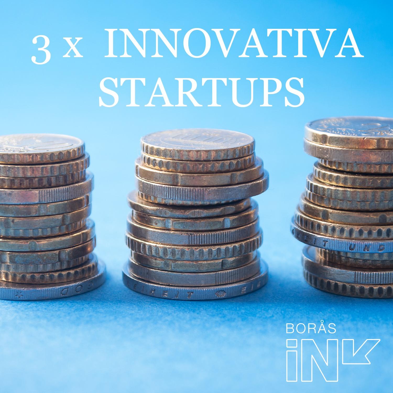 """""""Innovativa Startup bidrag"""" till tre inkubatorföretag hos Borås INK"""